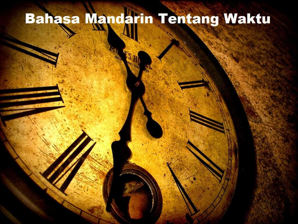 Bahasa Mandarin Tentang Waktu